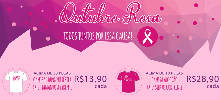 Outubro Rosa 2018 - Todos Juntos Por Essa Causa!
